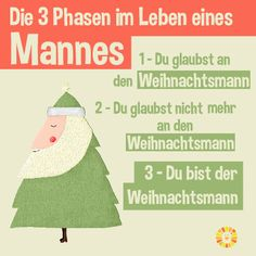die drei Phasen im Leben eines Mannes: 1. Du glaubst an den Weihnachtsmann. 2. Du glaubst nicht an den Weihnachtsmann. 3. Du bist der Weihnachtsmann. #Weihnachten #funny #Weihnachtsmann #Librileo