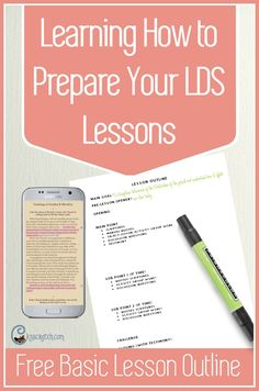 Good ideas to preparing LDS lessons- I like the basic outline- helps me to stay focused.