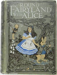 Round Fairy Land with Alice Alice's 1st Edition Adventures in Wonderland Tale UK
