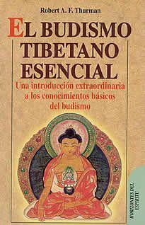 El budismo tibetano esencial de Robert Thurman editado por Robin Book.El budismo tibetano considera que la iluminación no es contraria a la razón , sino perfectamente racional, orintada por medio del examen crítico de la naturaleza de la realidad del yo y del mundo, y es experimental porque parte de sólidas conclusiones para llegar a la felicidad suprema por la verificación de la experiencia.