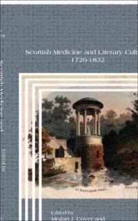Scottish medicine and literary culture, 1726-1832 /