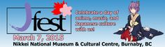 J-Fest 2015, a 1 day event focusing on anime and Japanese culture, will be happening on March 7th at the Nikkei Japanese Museum and Cultural Centre