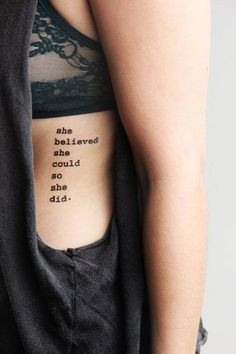 She believed that she could so she did Tattoo