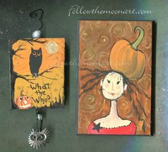 Set of 2 Halloween Witch & Owl  What The Who?  Pumpkin Original wood Paintings