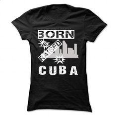 Born And Raised In Cuba - Cool City Shirt !!! - #custom shirt #funny hoodies. ORDER HERE => https://www.sunfrog.com/LifeStyle/Born-And-Raised-In-Cuba--Cool-City-Shirt-.html?id=60505