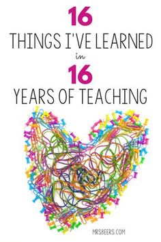 16 Things I Have Learned from 16 Years of Teaching: Finding the Good in the Work we do as Educators