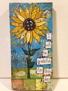 Sunflowers mixed media sign I will be grateful by heartfeltByRobin