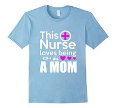 Amazon.com: Mom Shirt : This nurse loves being an awesome Mom: Clothing