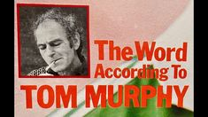 Tom Murphy: The Joe Jackson Tapes Revisited. A personal tribute to the Irish playwright Tom Murphy Tom Murphy, Irish Times, The Joe, Tom S, Playwright, My Goals, A Decade, Love Him, Jackson