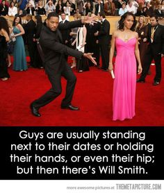 And then there's Will Smith... who presents his date like most artists show a painting.... while high/drunk