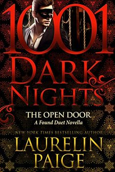 Spotlight, Teasers, Trailer & Excerpt: The Open Door: A Found Duet Novella by Laurelin Paige Best Books To Read, Good Books, New Romance Books, Heroes Book, Night Book, Complicated Relationship, New Readers, Door Opener, Book Lists