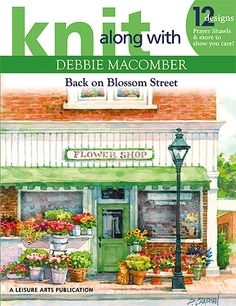Leisure Arts - Knit Along with Debbie Macomber: Back on Blossom Street, $7.77 (http://www.leisurearts.com/products/knit-along-with-debbie-macomber-back-on-blossom-street.html)
