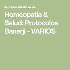 Homeopatía & Salud: Protocolos Banerji - VARIOS