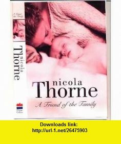 A Friend of the Family (Paragon Softcover Large Print ) (9780754091141) Nicola Thorne , ISBN-10: 0754091147  , ISBN-13: 978-0754091141 ,  , tutorials , pdf , ebook , torrent , downloads , rapidshare , filesonic , hotfile , megaupload , fileserve