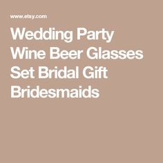 Wedding Party Wine Beer Glasses Set Bridal Gift Bridesmaids Rehearsal Dinner Favors, Rehearsal Dinners, Bridesmaid Gifts, Bridesmaids, Beer Mugs, Wine Parties, Wine And Beer, Bridal Gifts, Wedding Ideas