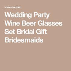 Wedding Party Wine Beer Glasses Set Bridal Gift Bridesmaids