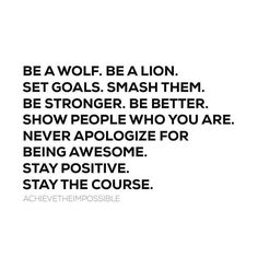Be a wolf   #lion #wolf #goals #conquer #positive #instaquote #quote #quotes #quoteoftheday #inspiration #inspired #motivation #motivated #health #wealth #love #happiness #goodlife #richmind #richlife #hustle #grind #getit by alex.r.king