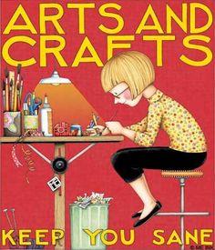 Art & Crafts Keep You Sane by Mary Engelbreit