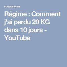 Régime : Comment j'ai perdu 20 KG dans 10 jours - YouTube