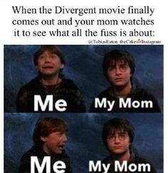 Yup pretty much, my mom even read the book, but this will still be her reaction