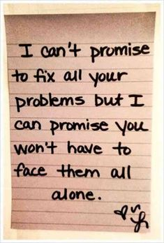 """I can't promise to fix all your problems but I can promise you won't have to face them all alone."" —  Anonymous #instagram-caption #girlfriend #quotes Follow us on Pinterest: www.pinterest.com/yourtango"