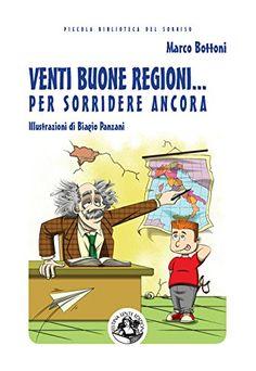 Venti buone regioni... per sorridere ancora di Marco Bottoni http://www.amazon.it/dp/889758943X/ref=cm_sw_r_pi_dp_.Ordvb14JVFEA