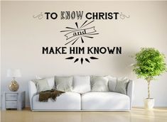 To Know Christ Decal Know Christ Vinyl Decal Religious | Etsy Inspirational Wall Decals, Vinyl Wall Quotes, Vinyl Wall Decals, Inspirational Quotes, Custom Decals, Custom Wall, Christian Wall Decals, Wall Decals For Bedroom, Letter Wall