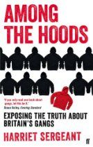 "#HarrietSergeant  Among the Hoods: Exposing the Truth About Britain's Gangs - ""They changed me a lot more than I changed them ... I went in as Anne Widdecombe and came out an anarchist.""  In 2008 Harriet Sergeant - think tank report-writer, Daily Mail journalist and author of The Public and the Police - befriended a teenage gang in south London while doing research. What began as a conversation outside a chicken take-away shop became a three-year attempt to change their lives,"