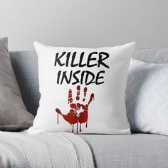 'Killer Inside - Bloody Imprint' Throw Pillow by RIVEofficial Bed Pillows, Custom Design, Finding Yourself, Trends, Accessories, Shopping, Art, Style, Fashion