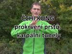 Čhi kung - prokrvení prstů, karpální tunely
