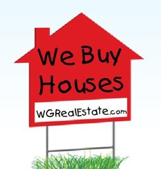 We Buy Houses.  For more info visit: http://www.wgrealestate.com/we-buy-houses/
