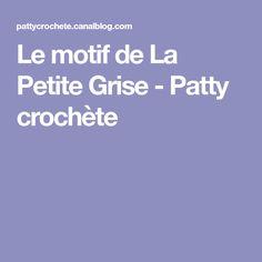 Le motif de La Petite Grise - Patty crochète