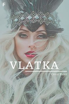 Vlatka meaning Great Ruler Croatian names V baby girl names V baby names female names whimsical baby names baby girl names traditional names
