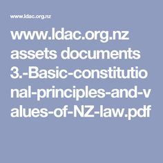 www.ldac.org.nz assets documents 3.-Basic-constitutional-principles-and-values-of-NZ-law.pdf