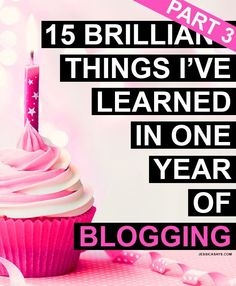 Blogging Tips | How to Blog |  15 Brilliant Things I've Learned In One Year of Blogging