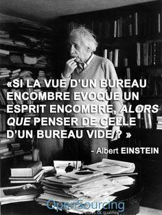 """""""Si la vue d'un bureau encombré évoque un esprit encombré, alors que penser de celle d'un bureau vide ?"""" Albert #Einstein #citation #quote #désordre"""