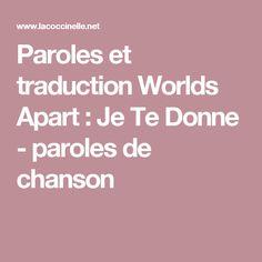 Paroles et traduction Worlds Apart : Je Te Donne - paroles de chanson