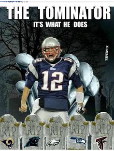 Haha lmao with this! Go Brady! Never stop & keep kicking ass! Add some more teams to that graveyard! Love ya babe;)