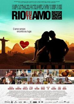 Cities of Love: Rio, I Love You. Several short love stories in Rio de Janeiro. Liviana y surrealista.
