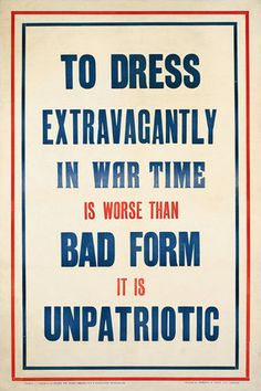 Go change right now you traitorous hussy. (National War Savings Committee Poster No. 7, Great Britain, 1916, via Imperial War Museums)