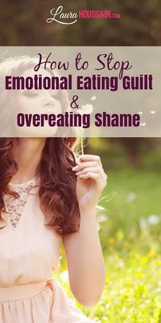 Break free from emotional eating guilt. Stop feeling guilty after a overeating. Discover how to handle shame without binge eating.