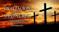 """Cada 14 de septiembre se celebra la Exaltación de la Santa Cruz """"en la que se muere para vivir; para vivir en Dios y con Dios, para vivir en la verdad, en la libertad y en el amor, para vivir eternamente"""", como dijo vez San Juan Pablo II."""