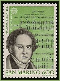 Vincenzo Bellini [1801-1835]  Vincenzo Salvatore Carmelo Francesco Bellini was an Italian opera composer. A native of Catania, Sicily, his greatest works are considered to be I Capuleti ed i Montecchi, La sonnambula, Norma, Beatrice di Tenda, and I puritani.  He died at a young age in Puteaux, France at the age of 33, nine months after the premiere of his last opera, I Puritani.
