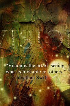 Vision...indeed. Jonathan Swift was an Anglo-Irish satirist, political pamphleteer, and a poet who wrote classics like Gulliver's Travels, A Modest Proposal and An Argument against abolishing Christianity. The Horatian and Juvenalian styles of satire was his speciality. MG