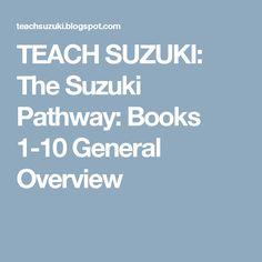 TEACH SUZUKI: The Suzuki Pathway: Books 1-10 General Overview