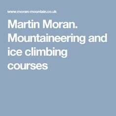 Martin Moran. Mountaineering and ice climbing courses