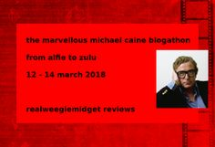 In honor of Michael Caine's 85th birthday today, my good from Gill from RealWeegieMidget Reviews has been hosting a Michael Caine blog-a-thon this week. Several bloggers have been participati…