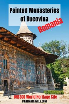 Amazing UNESCO World Heritage site in Romania - the painted monasteries of Bucovina. Read here everything about the painted churches and how to visit them.