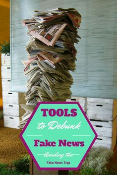 Avoiding the Fake News Trap: Tools to Debunk Fake News - Fake news isn't going away. Check out these online resources to help your students sort fact from fiction.