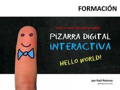 Pizarra Digital Interactiva - Hello World! by Raúl Reinoso, via Slideshare